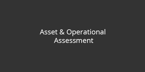 Asset & operational assessment