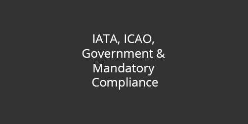 IATA, ICAO & Government & mandatory compliance