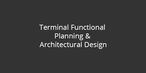 Terminal Functional Planning & Architectural Design